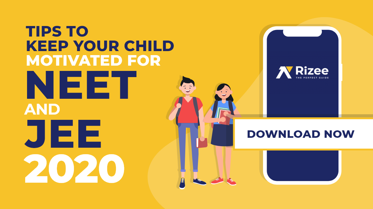 Tips to keep your Child Motivated for NEET and JEE 2020.