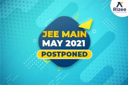 JEE Mains 2021 May Postponed